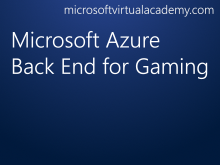 Microsoft Azure Back End for Gaming