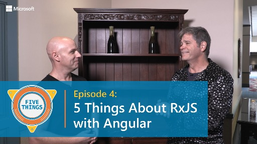 S01 E04: Five Things About RxJS with Angular