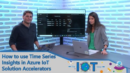 How to use Time Series Insights in Azure IoT solution accelerators: