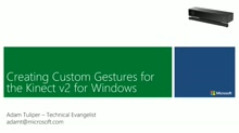 24... Minutes to Custom Gestures with the Kinect v2 for Windows