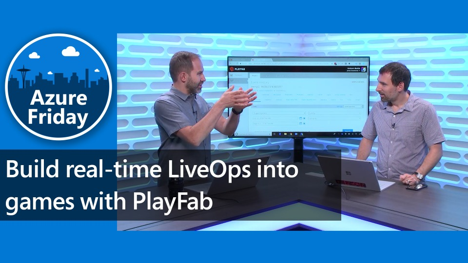 Build real-time LiveOps into games with PlayFab