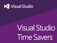 Visual Studio Time Savers