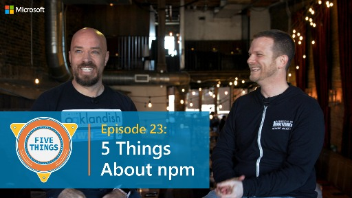 Episode 23: Five Things About npm