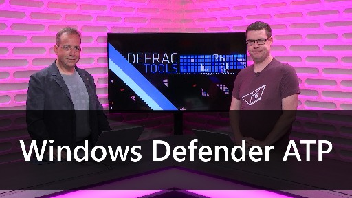 Defrag Tools #197 - Windows Defender ATP