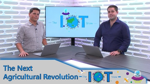 IoT In Action - The Next Agricultural Revolution