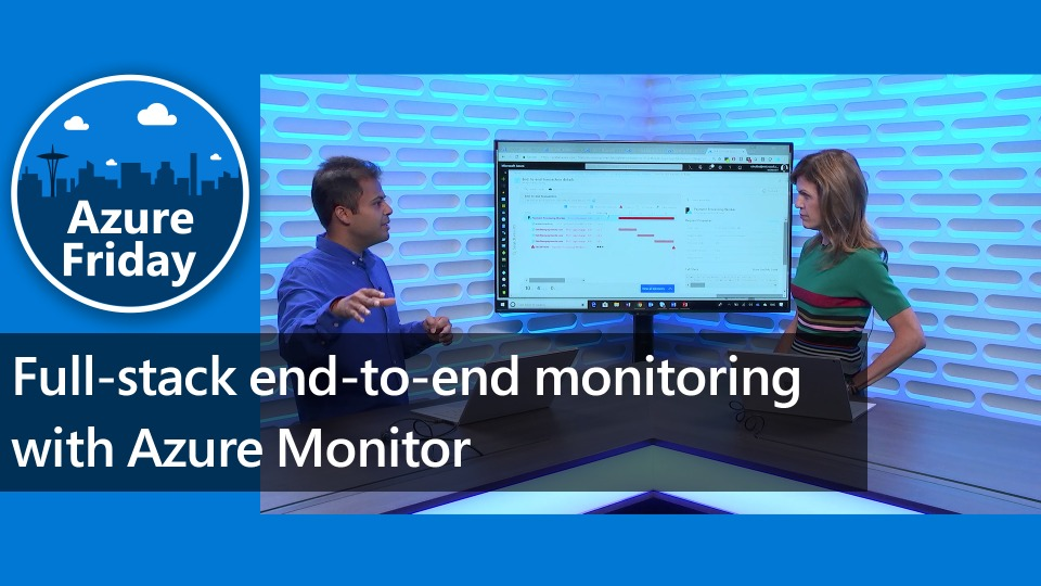 Full-stack end-to-end monitoring with Azure Monitor