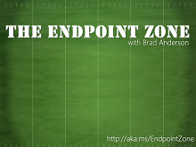 The Endpoint Zone with Brad Anderson