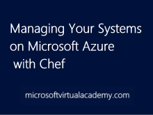Managing Your Systems on Microsoft Azure with Chef
