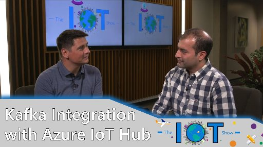 Kafka Integration with Azure IoT Hub